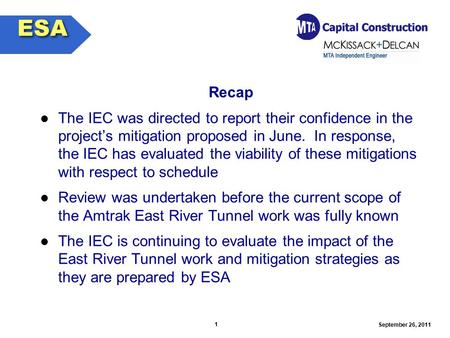 1 September 26, 2011 Recap The IEC was directed to report their confidence in the project's mitigation proposed in June. In response, the IEC has evaluated.