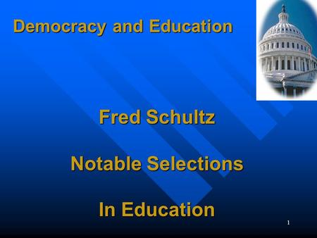 1 Democracy and Education Fred Schultz Notable Selections In Education.
