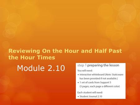 Module 2.10 Reviewing On the Hour and Half Past the Hour Times.