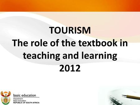 TOURISM The role of the textbook in teaching and learning 2012 1.