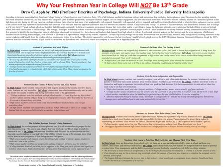 Why Your Freshman Year in College Will NOT Be 13 th Grade Students Are Treated More Like Adults Than Children. In High School, teachers often contact parents.