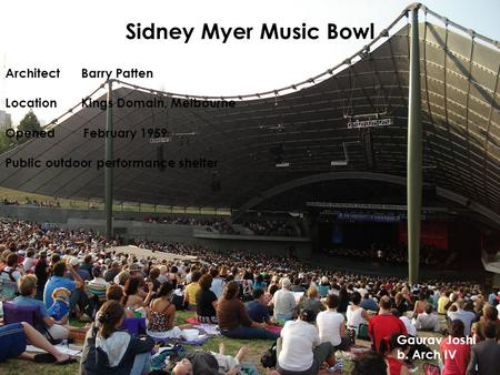 Sidney Myer Music Bowl Architect Barry Patten