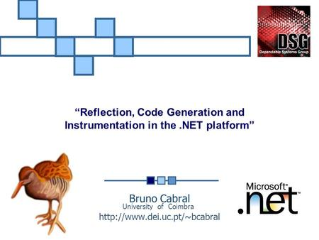 "Bruno Cabral  ""Reflection, Code Generation and Instrumentation in the.NET platform"" University of Coimbra."