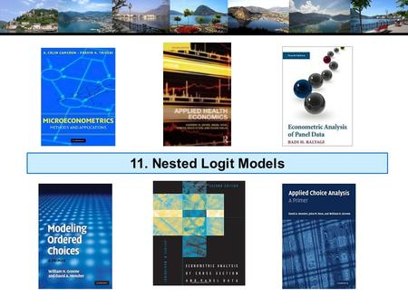 11. Nested Logit Models. Extended Formulation of the MNL Groups of similar alternatives Compound Utility: U(Alt)=U(Alt|Branch)+U(branch) Behavioral implications.