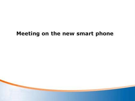 Meeting on the new smart phone. Role Manager: 陈永沛 2014210075 Employee: 刘晓静 2014210111 武 琳 2014210036 吴 凡 2014210035.