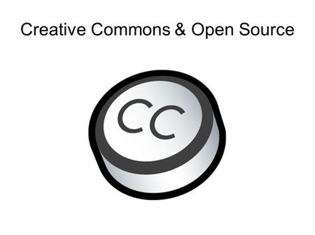 Creative Commons & Open Source. A SHARED CULTURE.