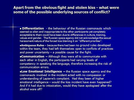Apart from the obvious fight and stolen kiss - what were some of the possible underlying sources of conflict? Differentiation - the behaviour of the Russian.