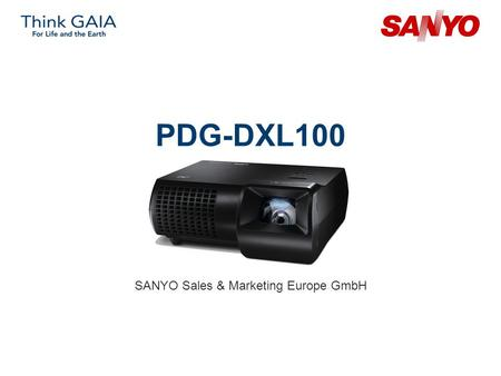 PDG-DXL100 SANYO Sales & Marketing Europe GmbH. Copyright© SANYO Electric Co., Ltd. All Rights Reserved 2007 2 Technical Specifications Model: PDG-DXL100.