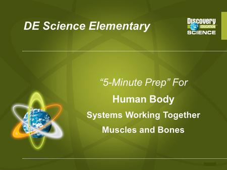"DE Science Elementary ""5-Minute Prep"" For Human Body Systems Working Together Muscles and Bones."