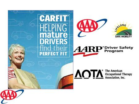 How is a CarFit  Check-Up Done? Uses a trained team of volunteers & health professionals such as occupational therapists (OT) to work with senior driver.