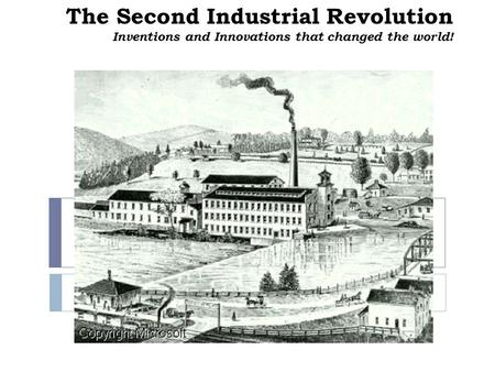 The Second Industrial Revolution Inventions and Innovations that changed the world!