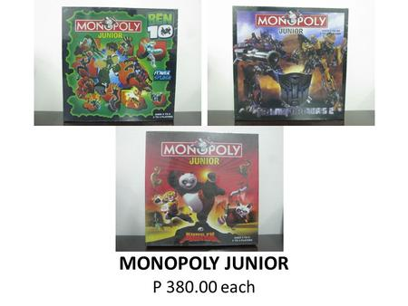 MONOPOLY JUNIOR P 380.00 each. MONOPOLY STAR WARS P 550.00.
