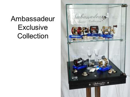 Ambassadeur Exclusive Collection. Number of display cases to shops to be determined. Approx 75pcs. Will also be sold directly to consumers Display case.
