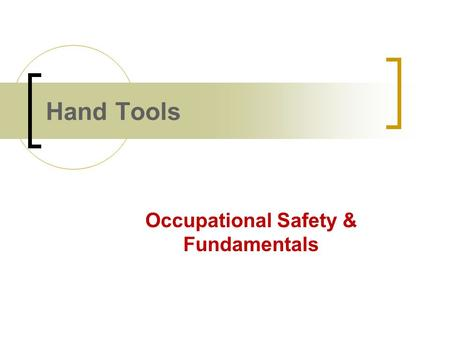 Hand Tools Occupational Safety & Fundamentals Suplemental Art.