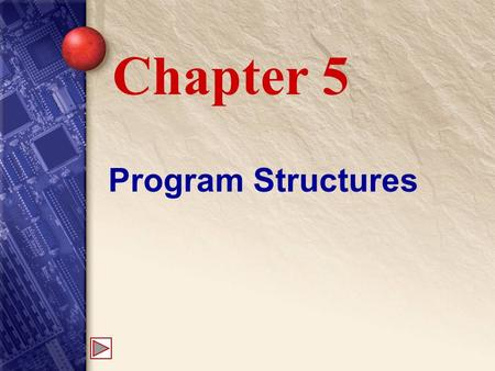 Program Structures Chapter 5. 5 Branching Allows different code to execute based on a conditional test. if, if-else, and switch statements.