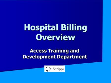 Hospital Billing Overview Access Training and Development Department.