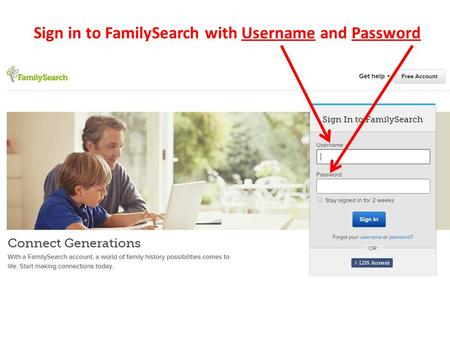Sign in to FamilySearch with Username and Password.