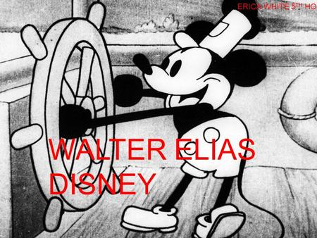 WALTDISNEYWALTDISNEY ERICA WHITE 5 TH HOUR WALTER ELIAS DISNEY.