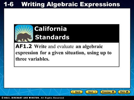 Holt CA Course 1 1-6Writing Algebraic Expressions AF1.2 Write and evaluate an algebraic expression for a given situation, using up to three variables.