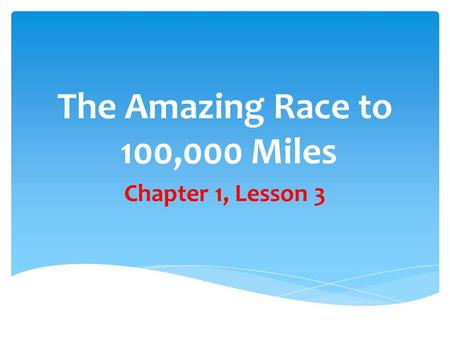 The Amazing Race to 100,000 Miles Chapter 1, Lesson 3.