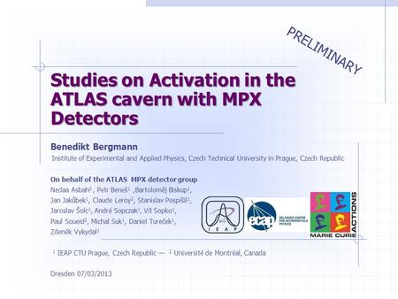Studies on Activation in the ATLAS cavern with MPX Detectors Benedikt Bergmann Institute of Experimental and Applied Physics, Czech Technical University.