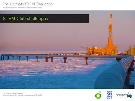 STEM Club challenges. These challenges were developed as part of the Ultimate STEM Challenge. The competition is now closed but why not complete one of.