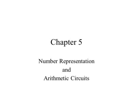 Number Representation and Arithmetic Circuits