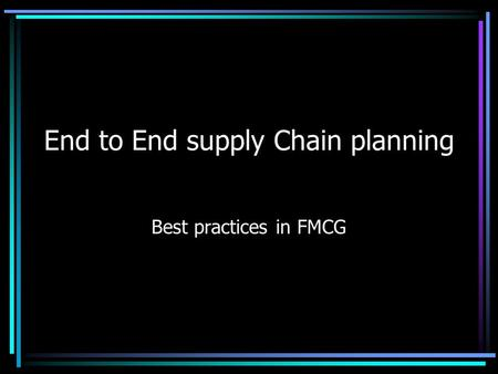 End to End supply Chain planning