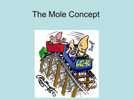 The Mole Concept. Relative atomic mass A r Relative atomic mass is a weighted average of all the naturally occurring isotopes of an element. The standard.