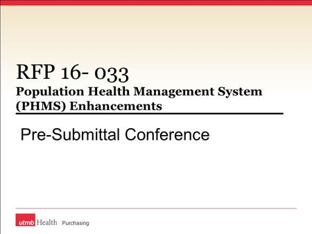 RFP 16- 033 Population Health Management System (PHMS) Enhancements Pre-Submittal Conference Purchasing.