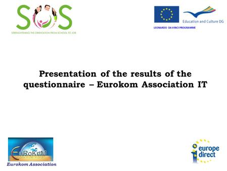 Presentation of the results of the questionnaire – Eurokom Association IT Eurokom Association.