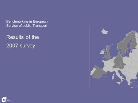 Benchmarking in European Service of public Transport Results of the 2007 survey.