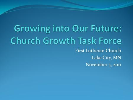 First Lutheran Church Lake City, MN November 5, 2011.