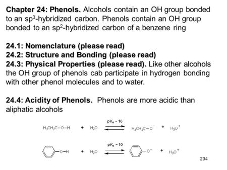 234 Chapter 24: Phenols. Chapter 24: Phenols. Alcohols contain an OH group bonded to an sp 3 -hybridized carbon. Phenols contain an OH group bonded to.