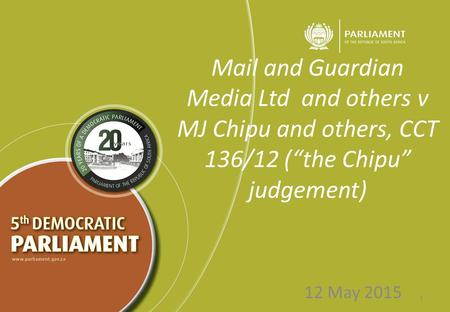 "Mail and Guardian Media Ltd and others v MJ Chipu and others, CCT 136/12 (""the Chipu"" judgement) 12 May 2015 1."