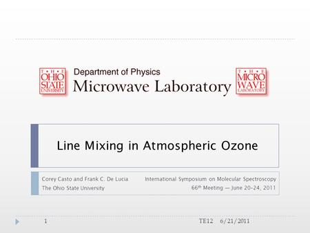 Line Mixing in Atmospheric Ozone Corey Casto and Frank C. De Lucia The Ohio State University International Symposium on Molecular Spectroscopy 66 th Meeting.