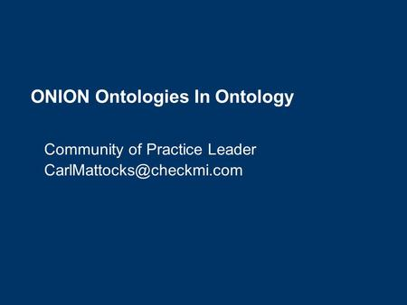 ONION Ontologies In Ontology Community of Practice Leader