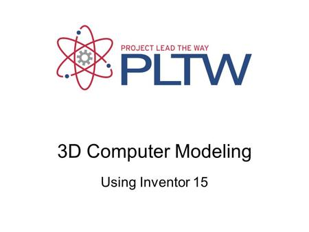 3D Computer Modeling Using Inventor 15. 3D Modeling in Inventor 15 Getting Started This is what you will see when you first open Inventor. Click ON Start.