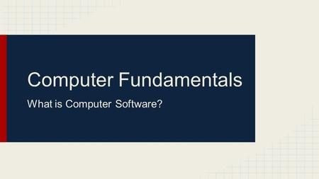 Computer Fundamentals What is Computer Software?.