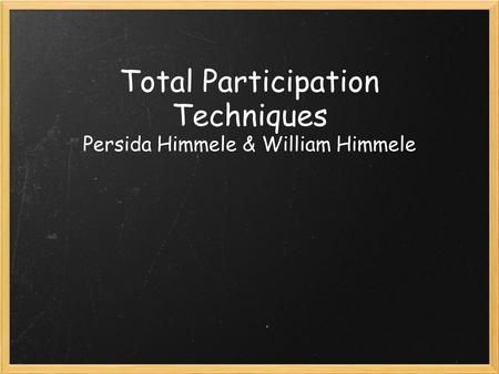 Total Participation Techniques Persida Himmele & William Himmele