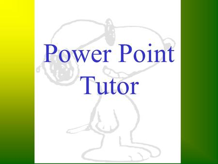 Power Point Tutor. Table of Contents Starting from Scratch Opening an old presentation Inserting an new slide Choosing a background color Fill Effects.