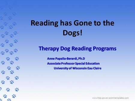 Reading has Gone to the Dogs!. Overview  Purpose  Participants  Premise  Requirements  Program Development  Lessons Learned  Outcomes 2.