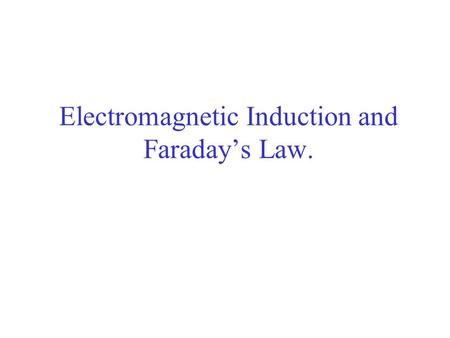 Electromagnetic Induction and Faraday's Law.. Induced Current.