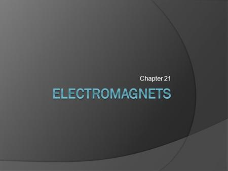 Chapter 21.  Electromagnetic induction is the process of generating a current by moving an electrical conductor relative to a magnetic field.  This.