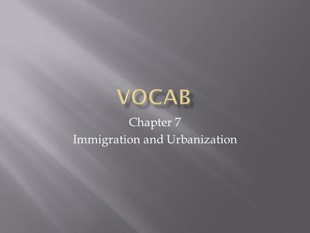 Chapter 7 Immigration and Urbanization.  Were from Great Britain, Germany, Ireland, and Scandinavia  Usually were Protestant.