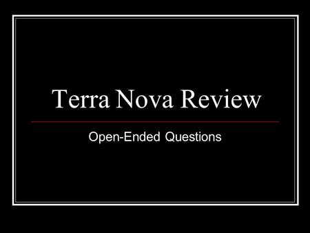 Terra Nova Review Open-Ended Questions. Problem 1 On Tosheka's science test, the ratio of right answers to wrong answers was the same as on her math test.