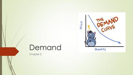 Demand Chapter 3. Introduction  As a review:  Entrepreneurs and businesses will only make a profit if they bring something to the market that consumers.