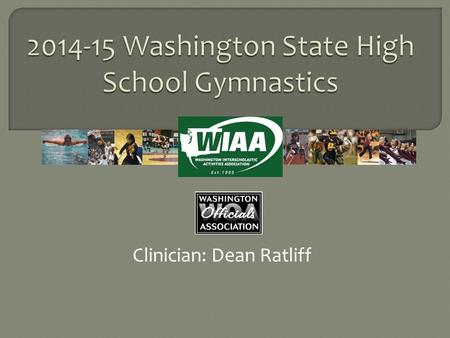Clinician: Dean Ratliff.  Your Athletic Director  Your WSGCA Rep or President (Stephanie Gundel or Assigning