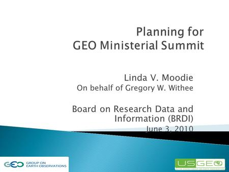 Linda V. Moodie On behalf of Gregory W. Withee Board on Research Data and Information (BRDI) June 3, 2010.