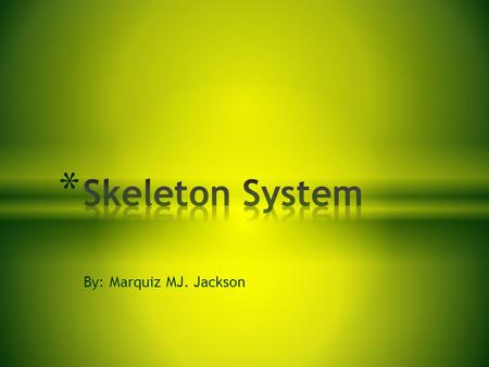 By: Marquiz MJ. Jackson. The Largest Bone Is The Hip Bone. In Fact It Is Made Of Six Bones Joined Firmly Together. The Longest Bone Is The Femur, In.